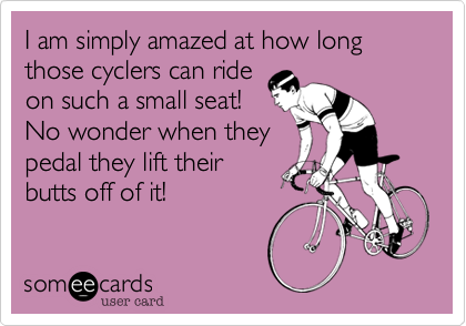 I am simply amazed at how long those cyclers can ride