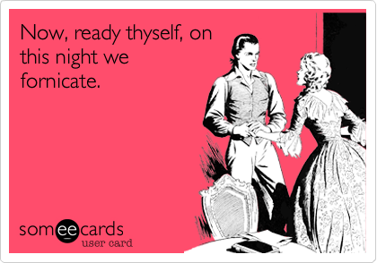 Now%2C ready thyself%2C on this night we fornicate.