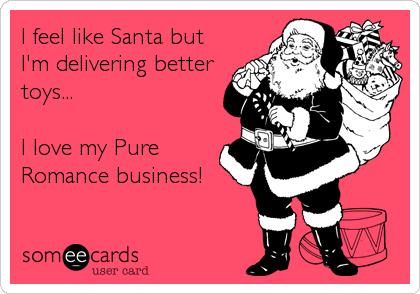 MjAxMi0zNzFmNmI0OWUwOWFkMjg1 i feel like santa but i'm delivering better toys i love my pure