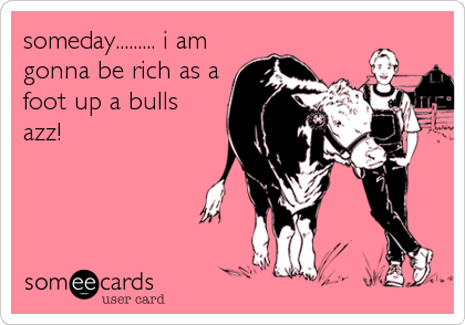 someday......... i am