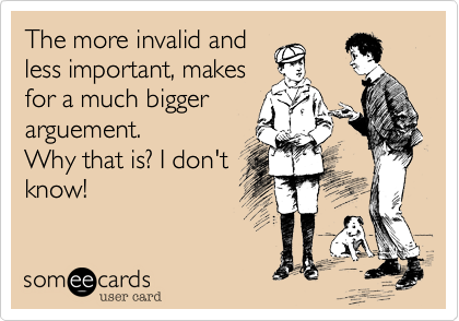 The more invalid and