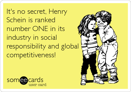 It's no secret, Henry Schein is ranked number ONE in its industry in social responsibility and global competitiveness!