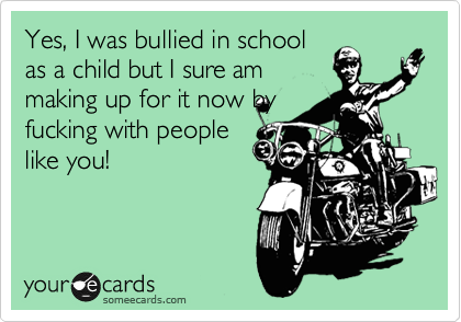 Yes, I was bullied in school