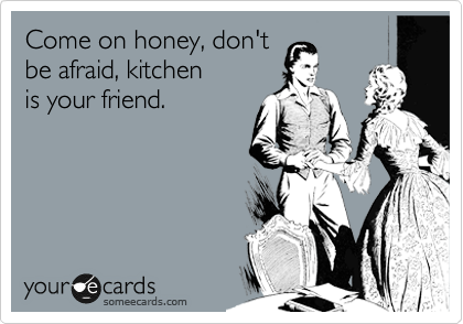 Come on honey, don't