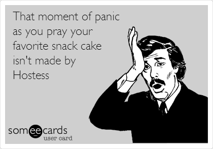 That moment of panic as you pray your favorite snack cake  isn't made by Hostess