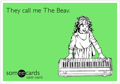 They call me The Beav.
