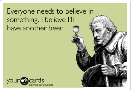 Everyone needs to believe in