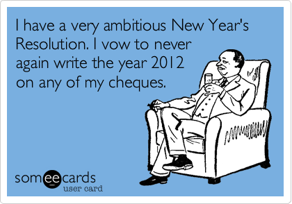 I have a very ambitious New Year's Resolution. I vow to never