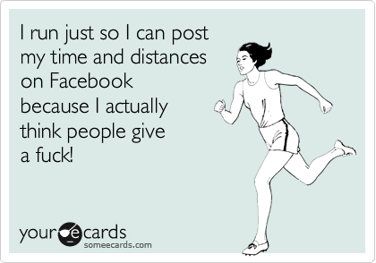 I run just so I can post