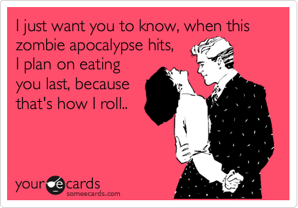 I just want you to know, when this