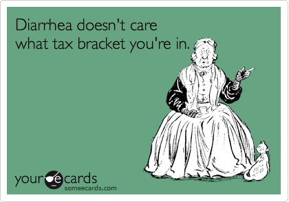 Diarrhea doesn't care 