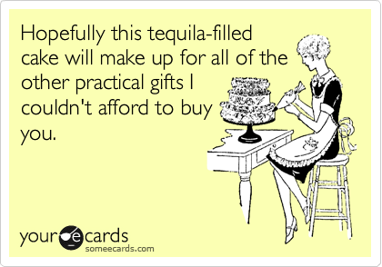 Hopefully this tequila-filled