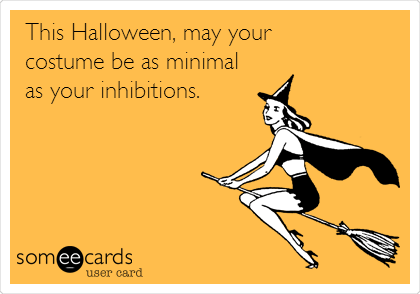 This Halloween, may your costume be as minimal as your inhibitions.