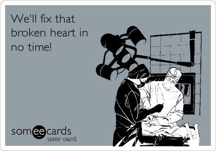 We'll fix that broken heart in no time!