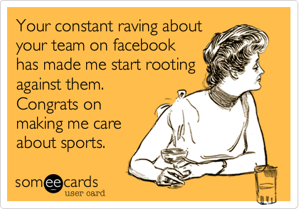 Your constant raving about