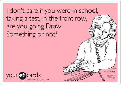 I don't care if you were in school,