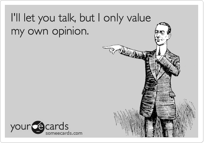 I'll let you talk, but I only value