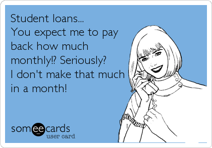 Student loans...   