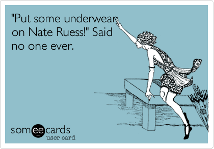 """""""Put some underwear on Nate Ruess!"""" Said no one ever."""