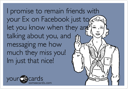 Why you should remain facebook friends ex