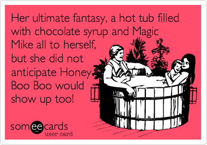 Her ultimate fantasy%2C a hot tub filled with chocolate syrup and Magic
