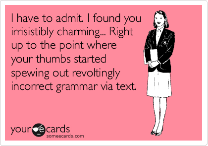 I have to admit. I found you