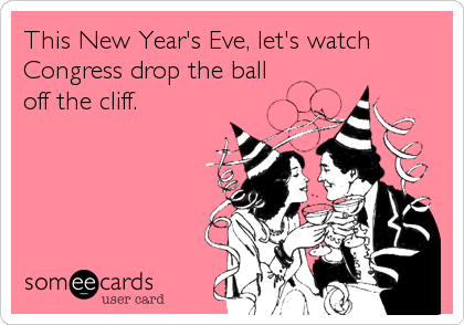 This New Year's Eve, let's watch Congress drop the ball off the cliff.