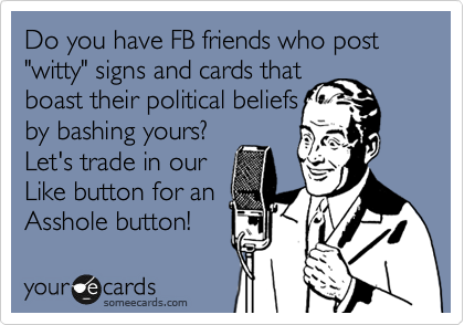 "Do you have FB friends who post ""witty"" signs and cards that