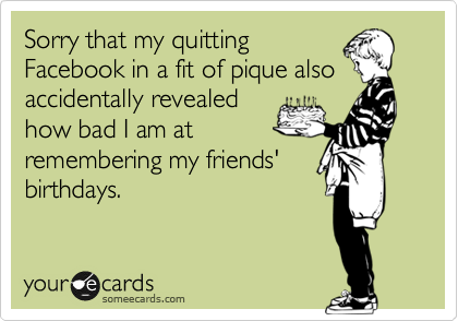 Sorry that my quitting
