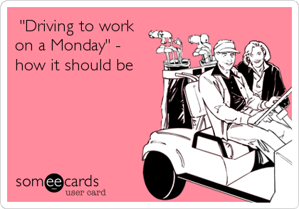 """Driving to work