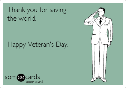 Thank you for saving the world happy veterans day veterans day thank you for saving the world happy veterans day m4hsunfo
