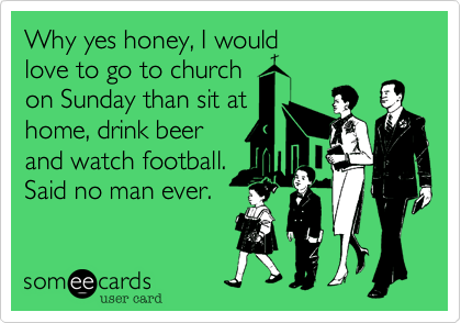 Why yes honey, I would