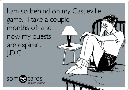 I am so behind on my Castleville