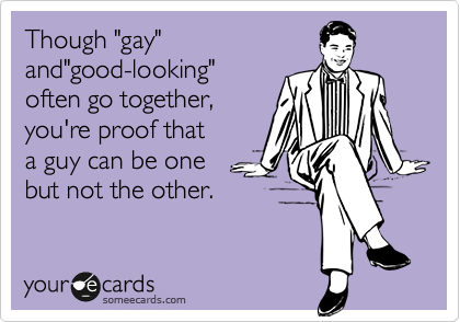 "Though ""gay""