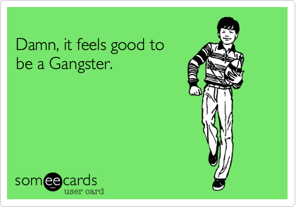 Damn, it feels good to 