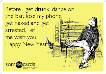 Before i get drunk, dance on