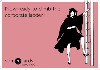 Now ready to climb the corporate ladder !