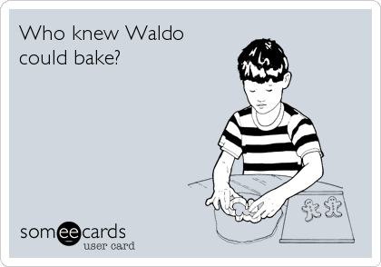 Who knew Waldo could bake?