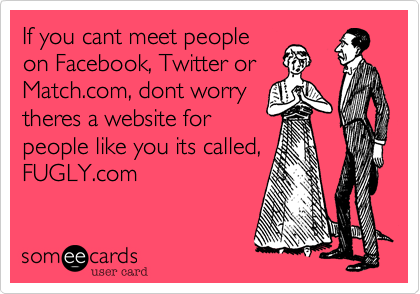 If you cant meet people