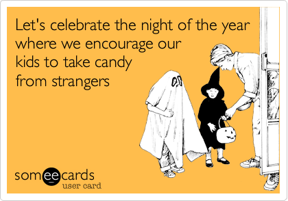 Let's celebrate the night of the year where we encourage our