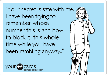 """Your secret is safe with me. 