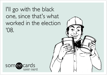 I'll go with the black
