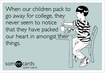 When our children pack to