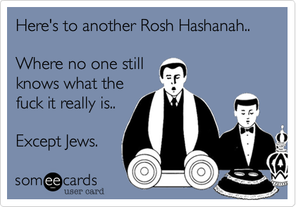 Here's to another Rash Hashanah..