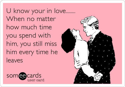 How do u know you love him