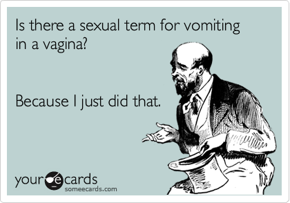 Is there a sexual term for vomiting in a vagina?
