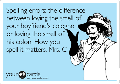 Spelling errors: the difference between loving the smell of