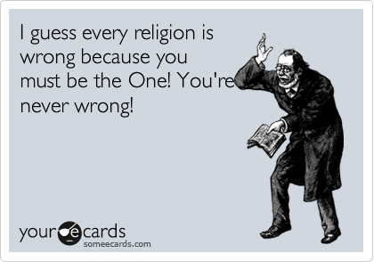 I guess every religion is