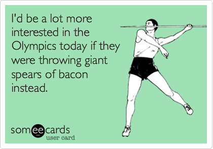 I'd be a lot more