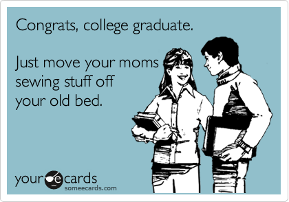 Congrats, college graduate.
